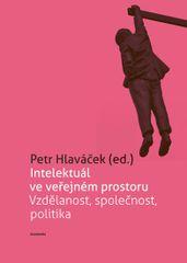 Hlaváček Petr: Intelektuál ve veřejném prostoru