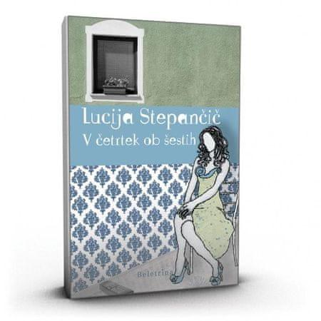 Lucija Stepančič: V četrtek ob šestih