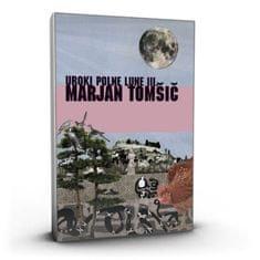 Marjan Tomšič: Uroki polne lune III