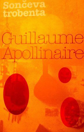 Guillaume Apollinaire: Sončeva trobenta, mehka