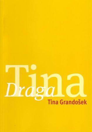 Tina Grandošek: Draga Tina, mehka