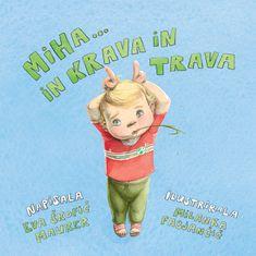 Eva Š. Maurer: Miha ... in krava in trava, trda