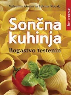Valentina Orsini, Edvina Novak, Sončna kuhinja, Bogastvo testenin