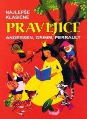 Hans Christian Andersen, brata Grimm, Charles Perrault, Najlepše klasične pravljice