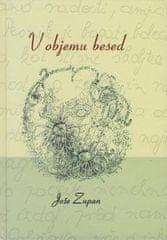 Jože Zupan, V objemu besede