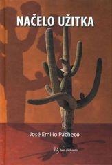 Jose Emilio Pacheco, Načelo užitka, trda