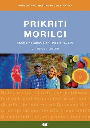 Dr. Bruce Miller, Prikriti morilci, Skrite nevarnosti v našem telesu