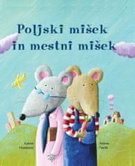 Kašmir Huseinović: Poljski mišek in mestni mišek