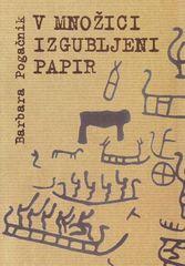 Barbara Pogačnik, V množici izgubljeni papir