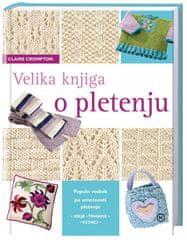 Velika knjiga o pletenju, Claire Crompton (poltrda, 2013 (1. ponatis))