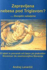 Zapravljena nebesa pod Triglavom?, Andrej Lenarčič (mehka, 2013)