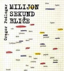 Gregor Podlogar, Milijon sekund bliže
