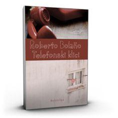 Roberto Bolaño: Telefonski klici, trda