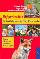 Janez Andoljšek in drugi: Moj prvi vodnik po živalskem in rastlinskem svetu