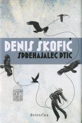 Sprehajalec ptic, Denis Škofič (trda, 2013)