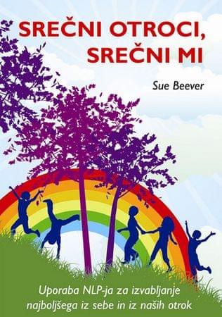 Sue Beever: Srečni otroci, srečni mi
