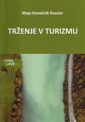 Maja Konečnik Ruzzier: Trženje v turizmu