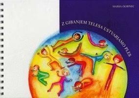 Marija Ogrinec: Z gibanjem telesa ustvarjamo ples