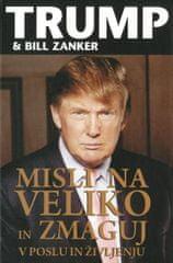 Trump & Bill Zanker: Misli na veliko in zmaguj