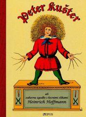 Heinrich Hoffman: Peter kušter ali zabavne zgodbe s hecnimi slikami