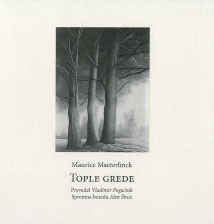 Maurice Maeterlinck: Tople grede