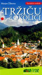 Marjan Žiberna: Po Tržiču in okolici