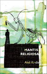 Aleš Kreže: Mantis religiosa