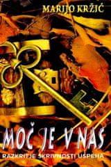 Marijo Kržić: Moč je v nas, Razkritje skrivnosti uspeha