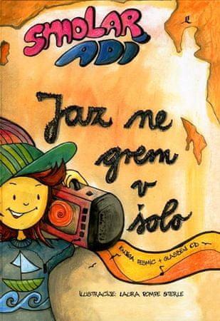 Adi Smolar: Jaz ne grem v šolo