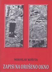 Miroslav Košuta: Zapisi na orošeno okno