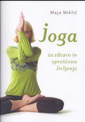 Maja Miklič: Joga za zdravo in sproščeno življenje