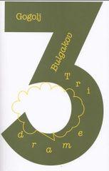 Gogolj Bulgakov: Tri drame