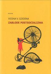 Vesna V. Godina: Zablode postsocializma