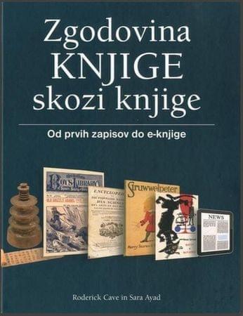 Roderick Cave, Sara Ayad: Zgodovina knjige skozi knjige