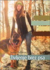 Irena Velikonja: Življenje brez psa