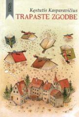 Kęstutis Kasparavičius: Trapaste zgodbe