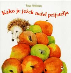 Rosie Wellesley: Kako je ježek našel prijatelja