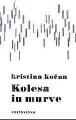 Kristina Kočan: Kolesa in murve