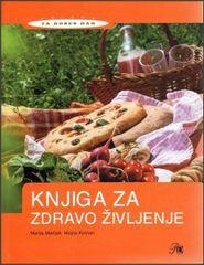 Marija Merljak, Mojca Koman: Knjiga za zdravo življenje (broširana 2013)