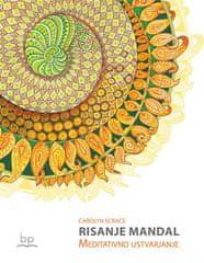 """Carolyn Scrace: Risanje mandal: meditativno ustvarjanje """""""