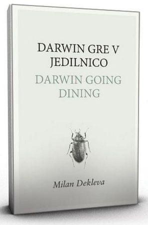 Milan Dekleva: Darwin gre v jedilnico