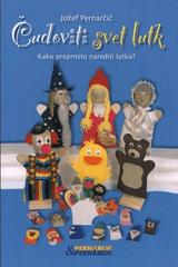 Jožef Pernarčič: Čudoviti svet lutk