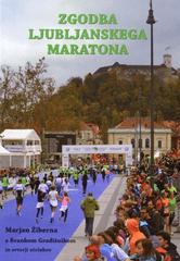 M. Žiberna, B. Gradišnik: Zgodba Ljubljanskega maratona
