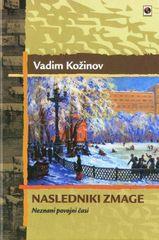 Vadim Valerianovič Kožinov: Nasledniki zmage, neznani povojni časi