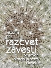 Viktorija Kos: Razcvet zavesti: Pogovori o prebujajočem človeku