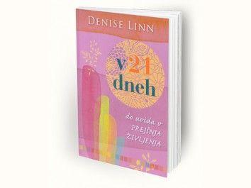 Denise Linn: V 21 dneh do uvida v prejšnja življenja