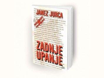Janez Jurca: Zadnje upanje