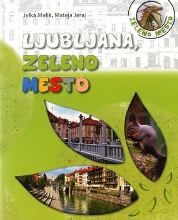 Jelka Melik, Mateja Jeraj: Ljubljana, zeleno mesto