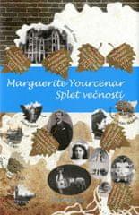 Marguerite Yourcenar: Splet večnosti (3. del trilogije Labirint sveta)