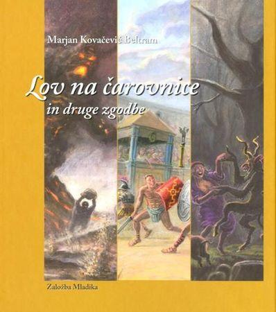 Marjan Kovačevič Beltram: Lov na čarovnice in druge zgodbe